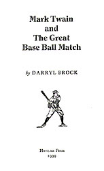 Cover Photo of Mark Twain and The Great Base Ball Match